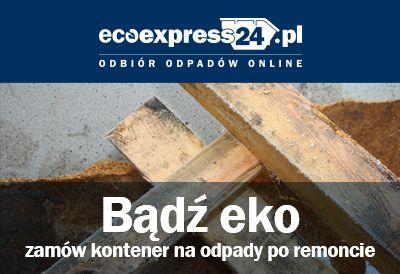 Bądź eko - zamów kontener na odpady po remoncie