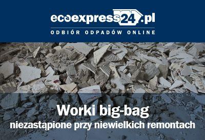 Worki big-bag niezastąpione przy niewielkich remo