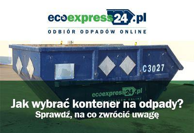 Jak wybrać kontener na odpady? Sprawdź, na co zw