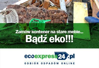 Bądź ekologiczny - zamów kontener na stare mebl